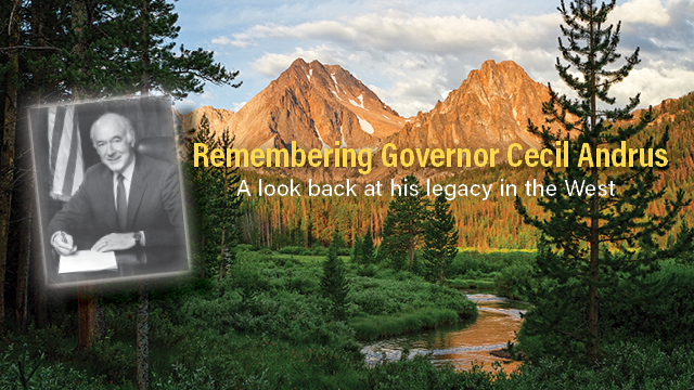 Remembering Governor Cecil Andrus: A look back at his legacy in the West